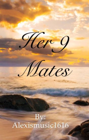 Her 9 Mates