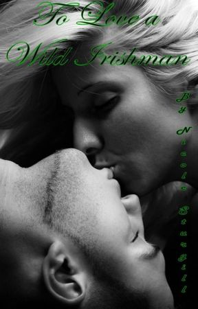 To Love A Wild Irishman by conleyswifey