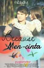 Because Mencinta by puspamekar