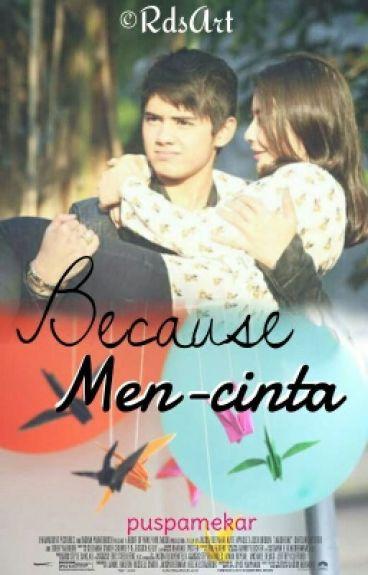 Because Mencinta
