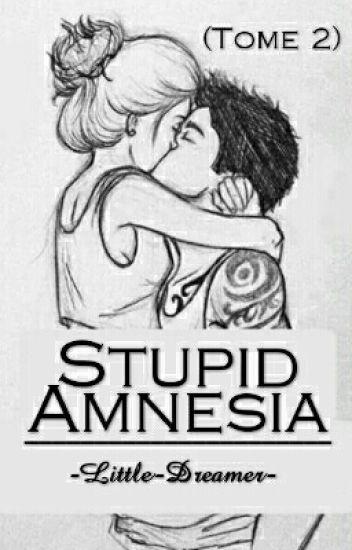 Stupid Amnesia (Tome 2)