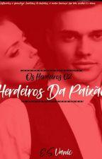 Herdeiros da Paixão - Livro 02 - Duologia Os Herdeiros by Esvanic