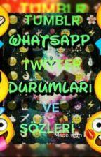 Tumblr- Whatsapp -Twitter Sözleri ¤ by cirknpransess