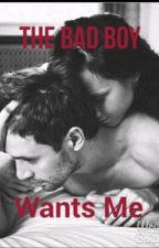 Bad Boy Wants Me by Kaley144