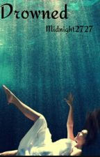 Drowned by Midnight2727