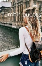 Tumblr quotes by oldxrecord
