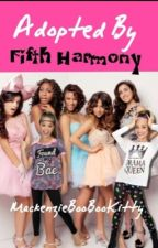 Adopted By Fifth Harmony by MackenzieBooBooKitty