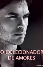 O colecionador de amores by LehBeatriz