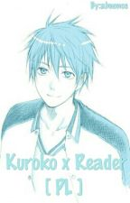 Kuroko x Reader [ Kuroko no basket fan fiction PL ] by almonos