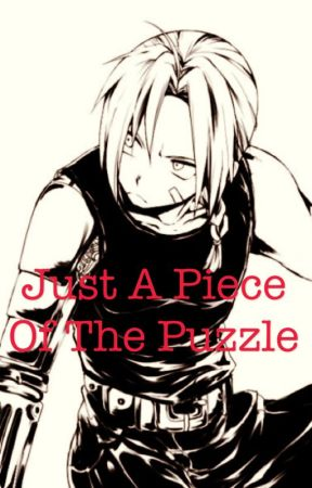 Just a Piece of the Puzzle (Edward Elric x OC) by BurningDesperation