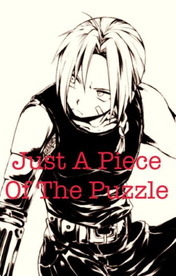 Just a Piece of the Puzzle (Edward Elric x OC)