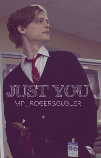 Just You, Spencer Reid. ( Editando )