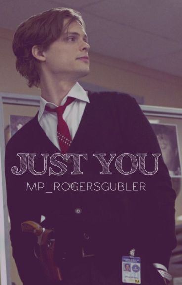 Just You, Spencer Reid.