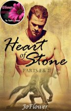 Heart of Stone (Parts I & II) by Joflower