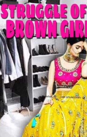 Struggle of a Brown Girl by __desigirrl