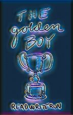 The Golden Boy (COMPLETED) by ReadWriteRun