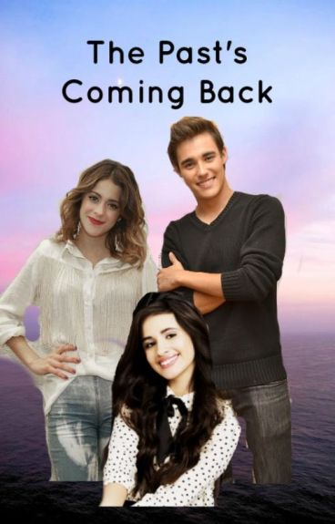 The Past's Coming Back (Violetta Fanfic)