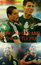 The Tan One and The Little Pea (Chicharito & Moreno fanfic) by nicedeeskillz