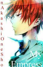 My Empress (Akashi x Reader) Oneshot by Arisu_