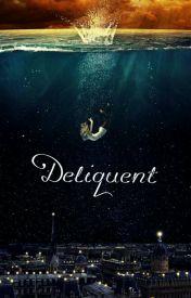 Deliquent by deliquentlove