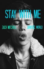 Stay whit me{Zach Mitchell Jurassic world} by suptupi