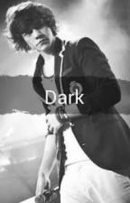 Dark *A Harry Styles Fanfiction* by NiallersBabyPrincess