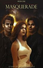 Masquerade |TVD Fanfiction| «EDITANDO» by catelbridge