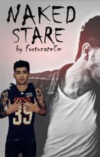 Naked Stare → Zayn Malik (Book 2) ✓ by FortunateEm