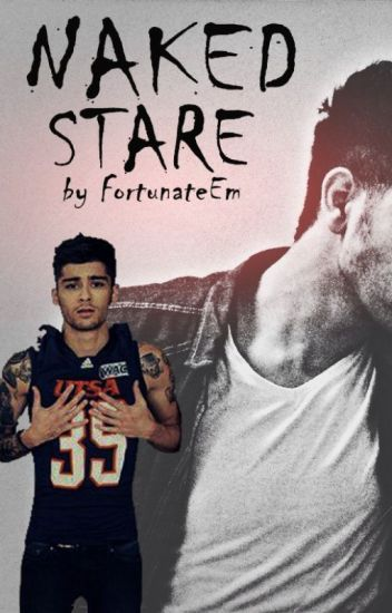 Naked Stare → Zayn Malik (Book 2) ✓