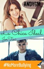 La Chica Ideal-Jortini. [#1] [Editando] by AndyGM_