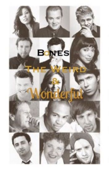 Bones: The Weird and Wonderful