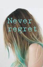 Never regret by 30stmlover