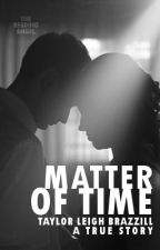 Matter of Time (A True Story) by leighleigh17