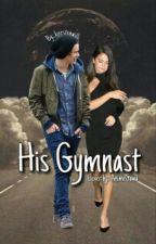 His gymnast by kierstenwilli