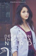 Deception Through A Nerd by mediocresouls