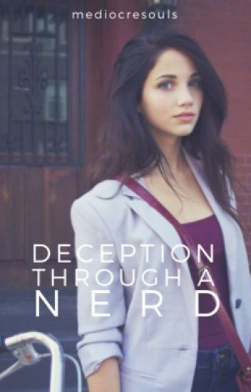 Deception Through A Nerd