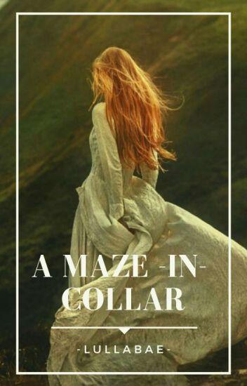 A Maze -in- collar~Newt~© EDITANDO