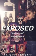 Exposed || A Zach Clayton bruhitszach fanfiction by HollywoodClayton