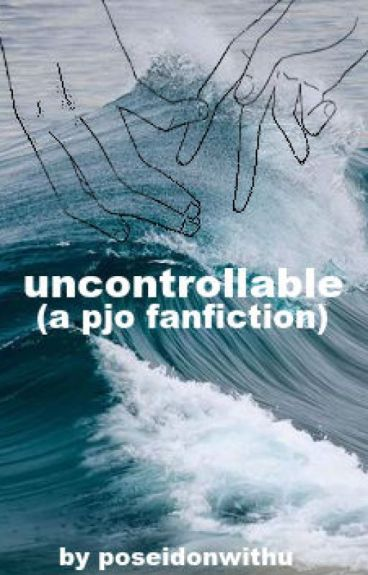 Uncontrollable{COMPLETED}