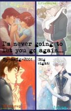 I'm never letting you go again... ( Big eight ) by OMFG-2001