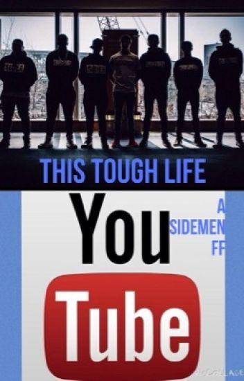 This Tough Life | A Sidemen FF|