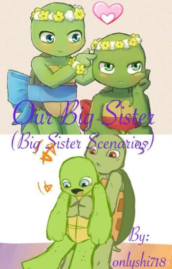Our Big Sister (Big Sister Scenarios) || DISCONTINUED