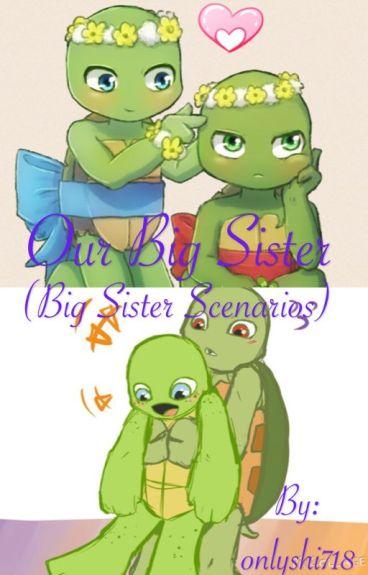 Our Big Sister (Big Sister Scenarios)