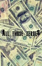 All those zeroes by schoolstories56