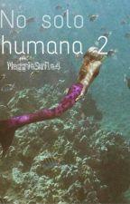 No sólo humana 2 (sirenas) by MaggieSmile4