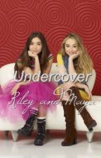 Undercover: Riley and Maya (IM BACK) by Leah_tran460