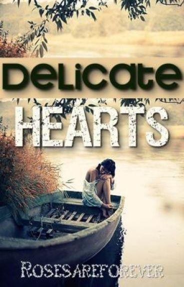 Delicate Hearts