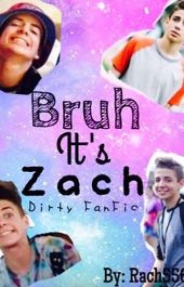 BruhItsZach Dirty FanFic