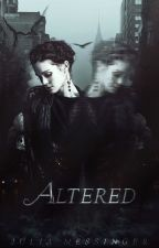 Altered | Wattys 2016 | by TheJuliaEffect