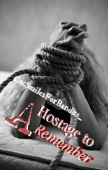 A Hostage To Remember
